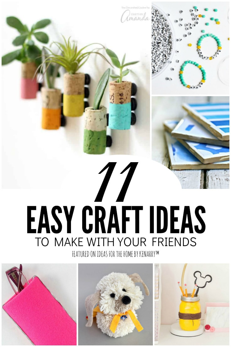 11 Easy Craft Ideas to Make with Your Friends - featured on Ideas for the Home by Kenarry