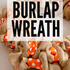 Learn How to Make a Burlap Wreath