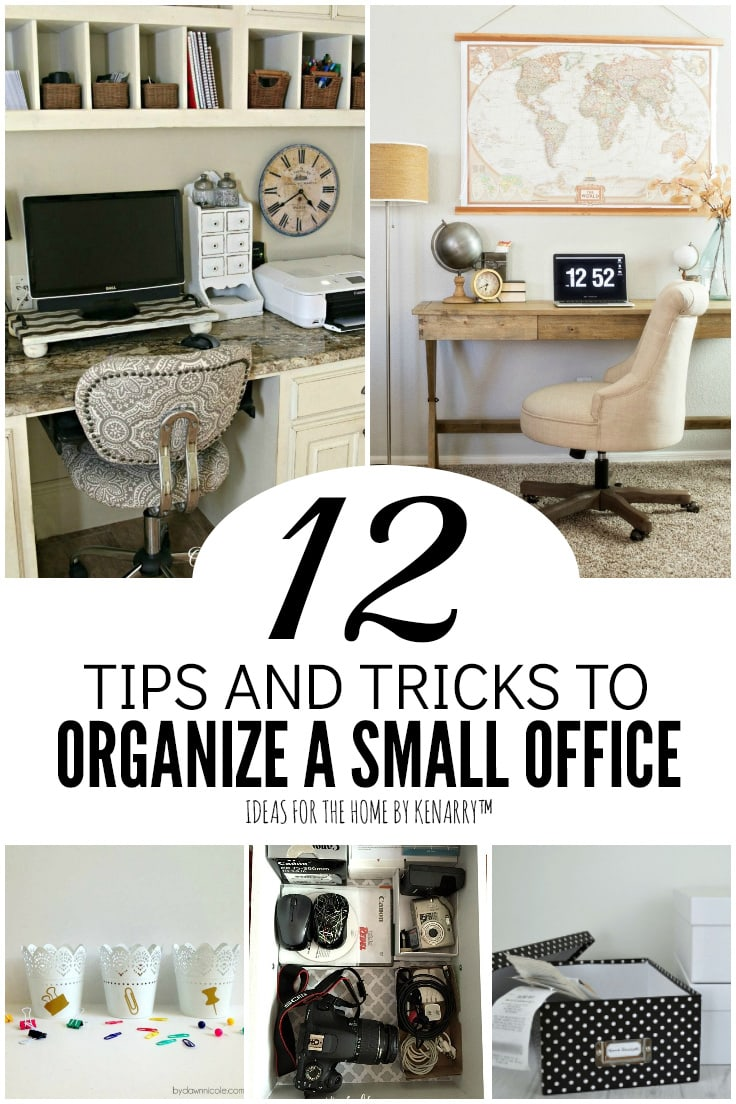 12 Tips and Tricks to Organize a Small Office   Ideas for the Home by Kenarry