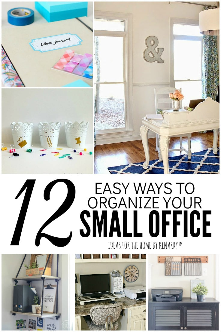 12 Easy Ways to Organize Your Small Office   Ideas for the Home by Kenarry