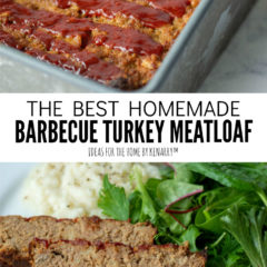 The Best Homemade Barbecue Turkey Meatloaf | an easy dinner recipe from Ideas for the Home by Kenarry