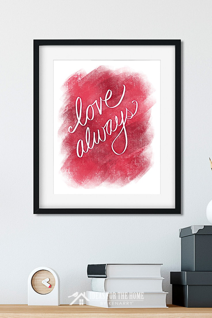 Free printable art on a wall that says Love Always for Valentine's Day