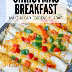 Christmas Breakfast, Make Ahead Egg Enchiladas
