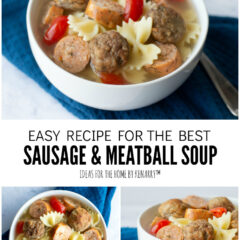 Easy Recipe for the Best Sausage and Meatball Soup
