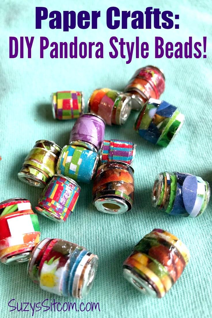 Paper Crafts: DIY Pandora Style Beads