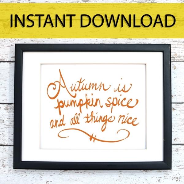Autumn Is Pumpkin Spice Printable Art - Digital Print