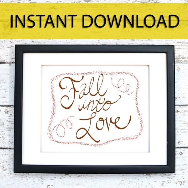 Fall Into Love Printable Art - Digital Print