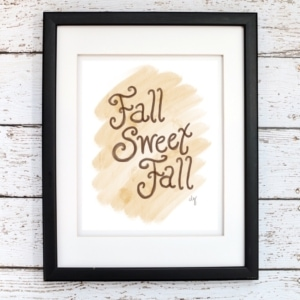 Fall Sweet Fall Printable Art - Digital Print
