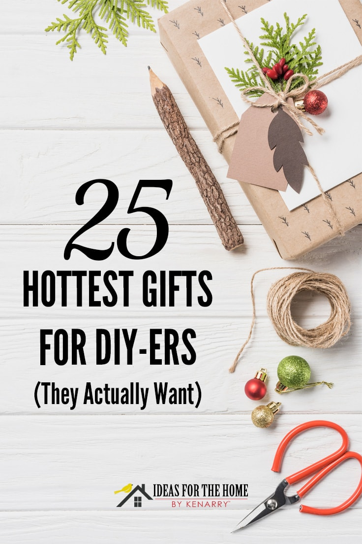 The 25 Hottest Gifts For DIYers They Actually Want