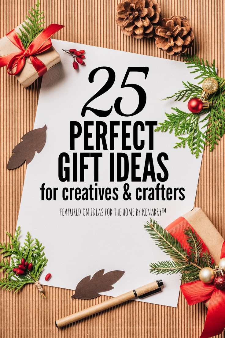 25 Perfect Gift Ideas for Creatives and Crafters