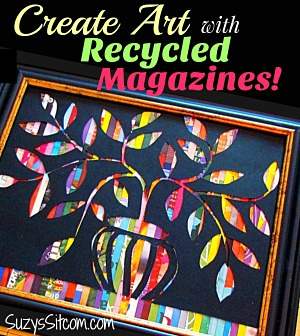 Create art with recycled magazines from Suzy's Sitcom