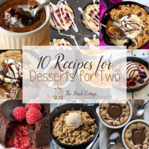 10 recipes for desserts for two from The Birch Cottage Blog.
