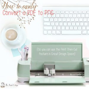 How to easily convert a PDF to a PNG for Cricut Design Space from The BIrch Cottage.