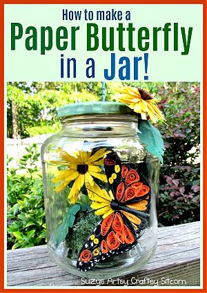 How to make a paper butterfly in a jar from Suzy's Sitcom.