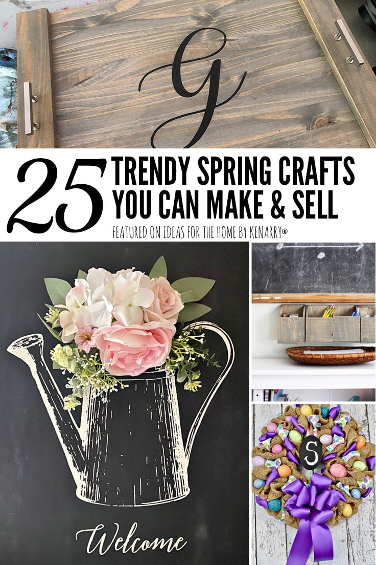 25 trendy spring crafts you can make and sell.